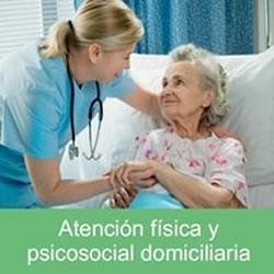 Atención física y psicosocial domiciliaria