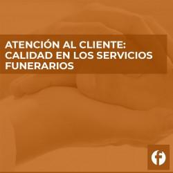 Calidad en los servicios funerarios-Atención al cliente: